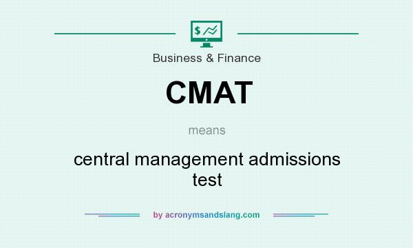 What does CMAT mean? It stands for central management admissions test