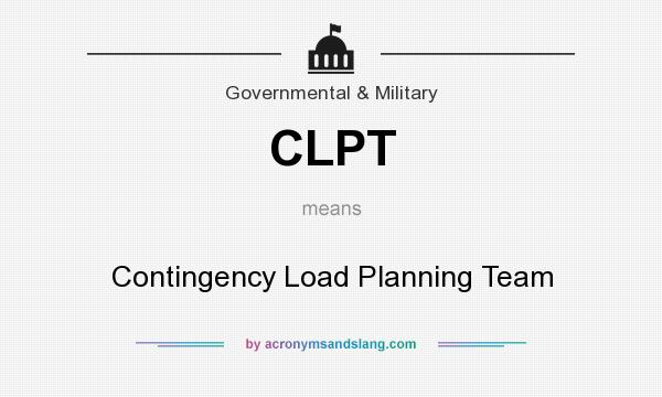What does CLPT mean? It stands for Contingency Load Planning Team