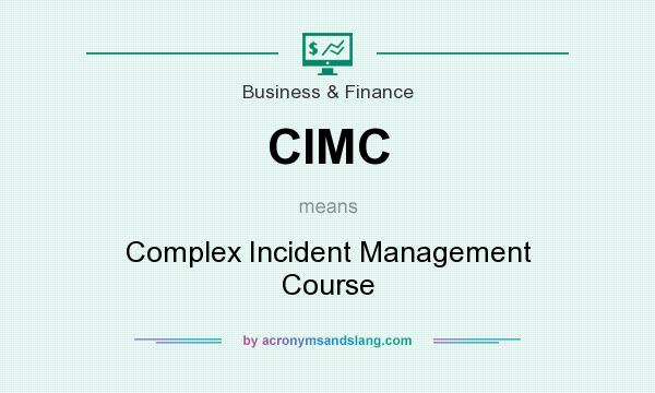 What does CIMC mean? It stands for Complex Incident Management Course