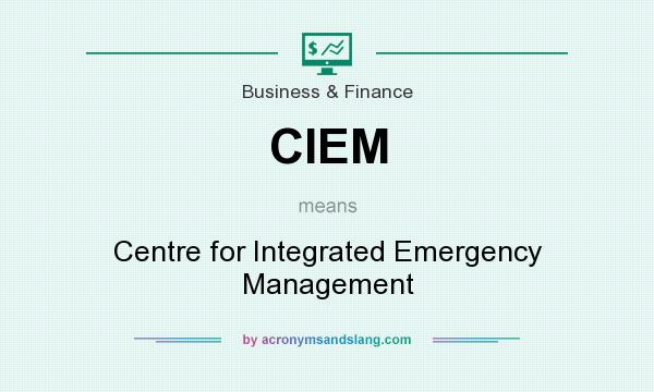 What does CIEM mean? It stands for Centre for Integrated Emergency Management