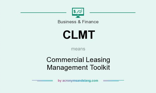 What does CLMT mean? It stands for Commercial Leasing Management Toolkit