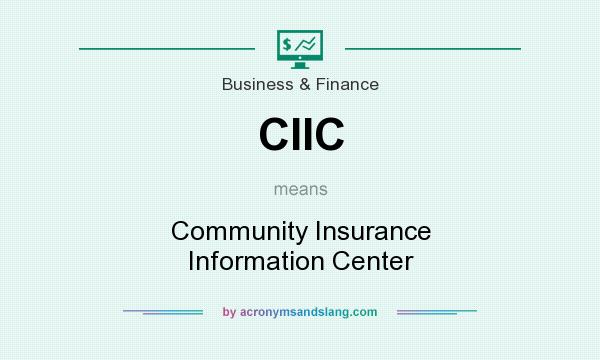 What does CIIC mean? It stands for Community Insurance Information Center