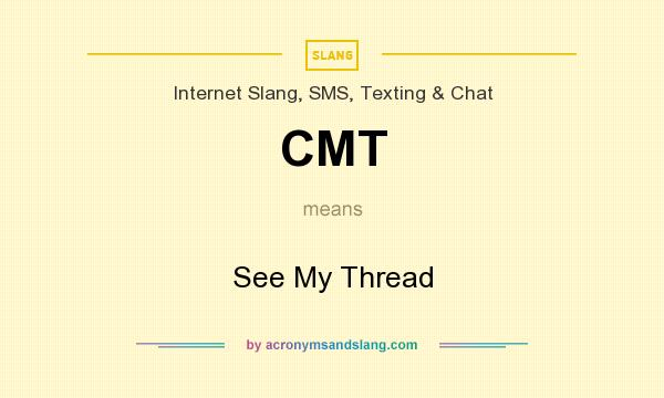 What does CMT mean? It stands for See My Thread