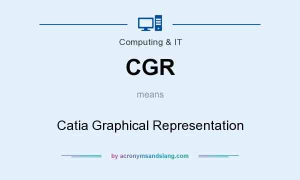 What does CGR mean? It stands for Catia Graphical Representation