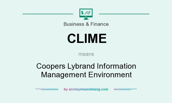 What does CLIME mean? It stands for Coopers Lybrand Information Management Environment
