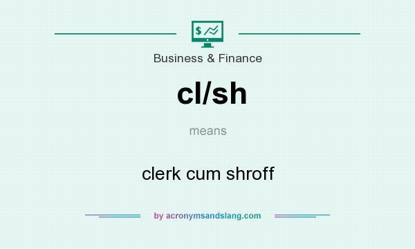 Definition Of Cl Sh Stands For Clerk Shroff By Acronymsandslang