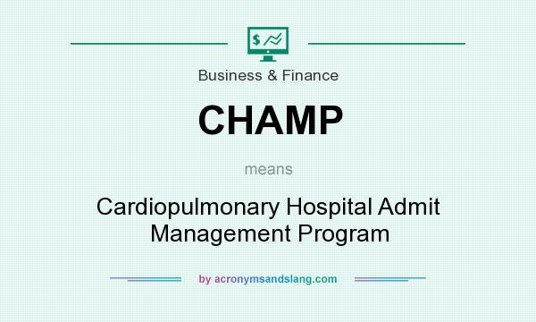 What does CHAMP mean? It stands for Cardiopulmonary Hospital Admit Management Program