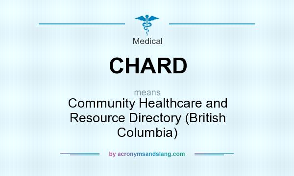 What does CHARD mean? It stands for Community Healthcare and Resource Directory (British Columbia)
