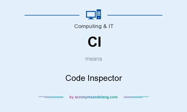 What does CI mean? It stands for Code Inspector