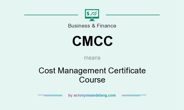 What does CMCC mean? It stands for Cost Management Certificate Course