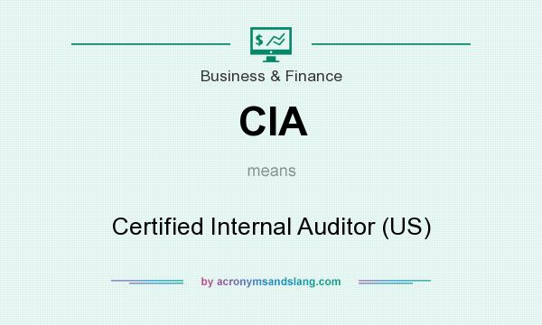 What does CIA mean? It stands for Certified Internal Auditor (US)