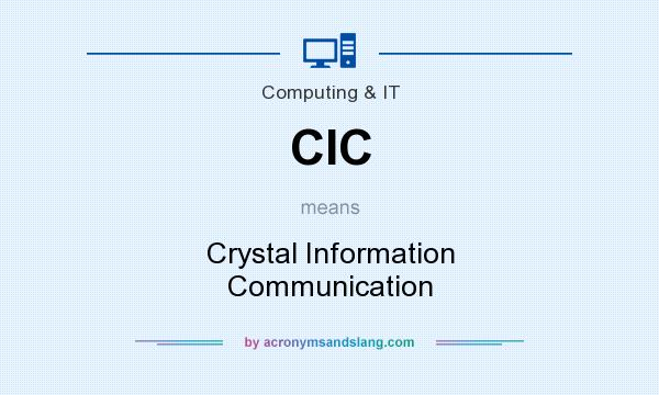 What does CIC mean? It stands for Crystal Information Communication