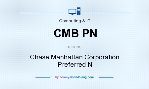 What does CMB PN mean? It stands for Chase Manhattan Corporation Preferred N
