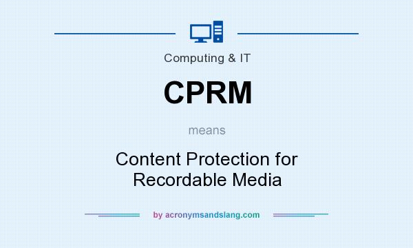 What does CPRM mean? It stands for Content Protection for Recordable Media