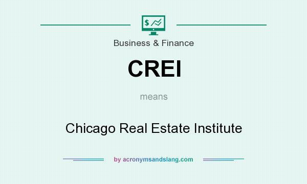 What does CREI mean? It stands for Chicago Real Estate Institute