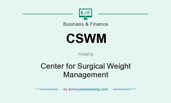 What does CSWM mean? It stands for Center for Surgical Weight Management