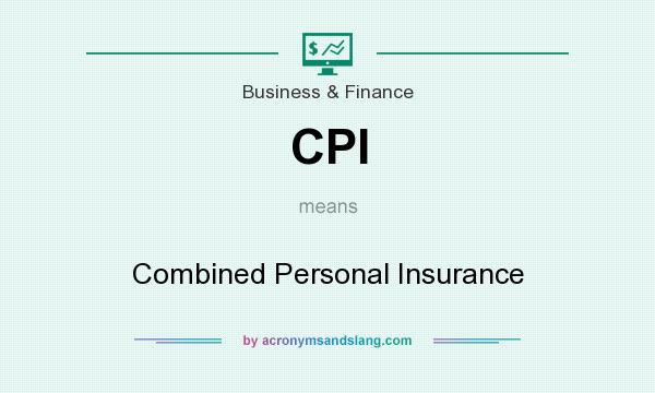 What does CPI mean? It stands for Combined Personal Insurance