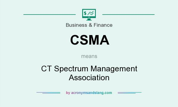 What does CSMA mean? It stands for CT Spectrum Management Association