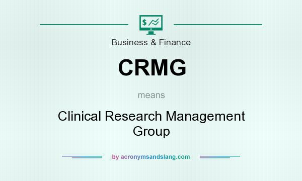 What does CRMG mean? It stands for Clinical Research Management Group