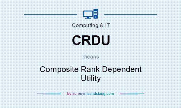 What does CRDU mean? It stands for Composite Rank Dependent Utility
