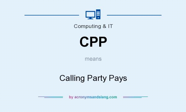 What does CPP mean? It stands for Calling Party Pays