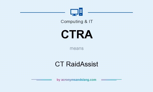 What does CTRA mean? It stands for CT RaidAssist
