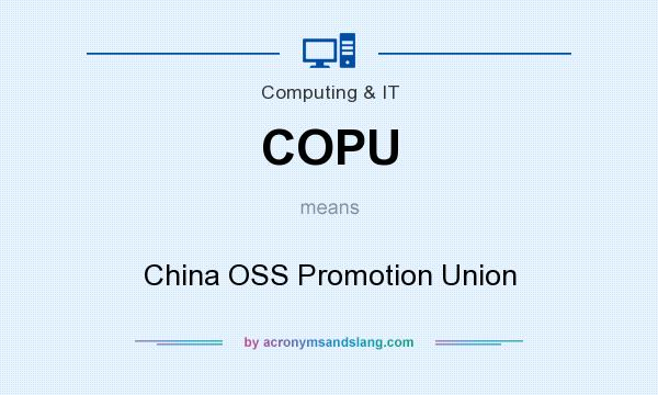 What does COPU mean? It stands for China OSS Promotion Union