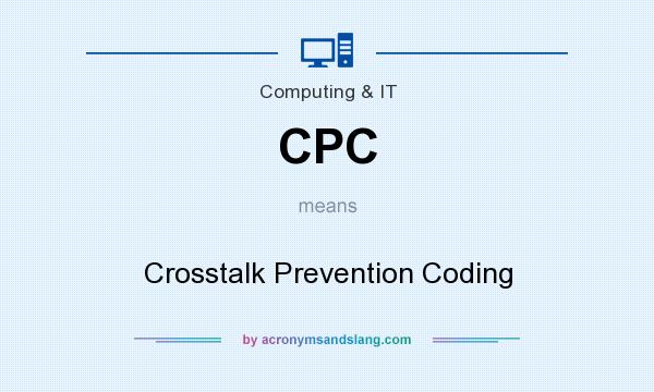 What does CPC mean? It stands for Crosstalk Prevention Coding