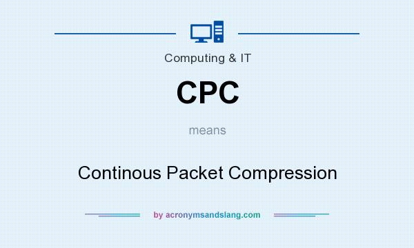 What does CPC mean? It stands for Continous Packet Compression