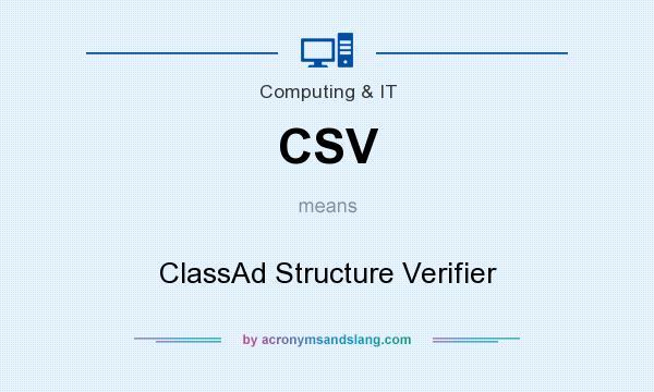 What does CSV mean? It stands for ClassAd Structure Verifier