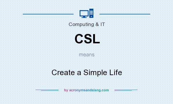 What does CSL mean? It stands for Create a Simple Life