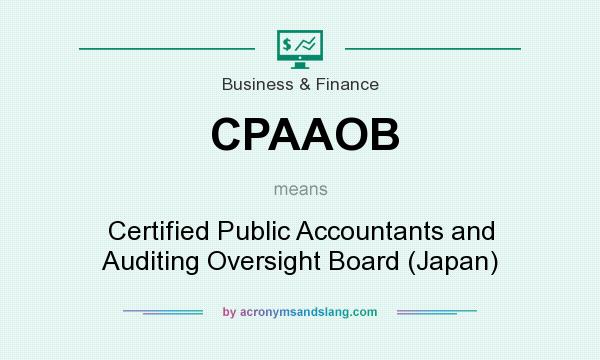 What does CPAAOB mean? It stands for Certified Public Accountants and Auditing Oversight Board (Japan)