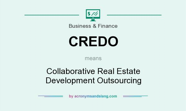 What does CREDO mean? It stands for Collaborative Real Estate Development Outsourcing