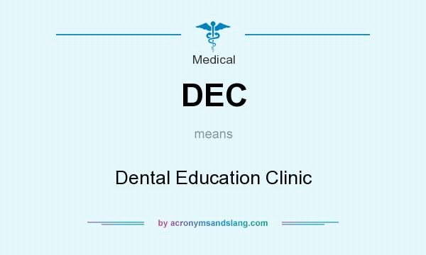 What does DEC mean? It stands for Dental Education Clinic
