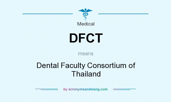 What does DFCT mean? It stands for Dental Faculty Consortium of Thailand