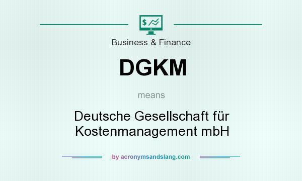 What does DGKM mean? It stands for Deutsche Gesellschaft für Kostenmanagement mbH