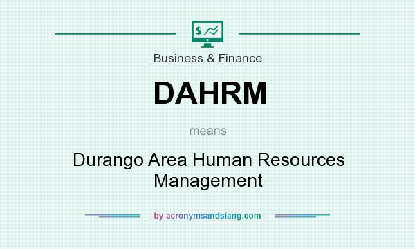 What does DAHRM mean? It stands for Durango Area Human Resources Management