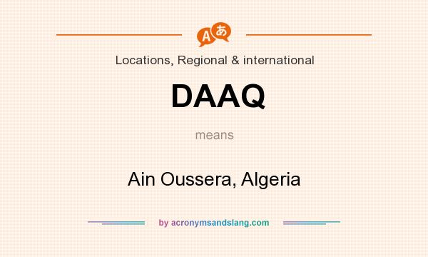 What does DAAQ mean? It stands for Ain Oussera, Algeria