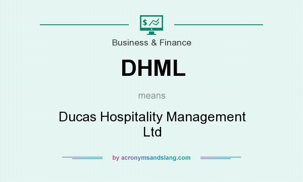 What does DHML mean? It stands for Ducas Hospitality Management Ltd