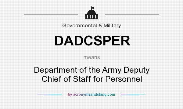 What does DADCSPER mean? It stands for Department of the Army Deputy Chief of Staff for Personnel
