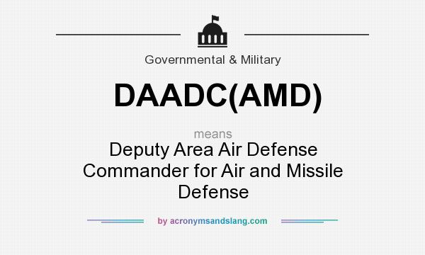 What does DAADC(AMD) mean? It stands for Deputy Area Air Defense Commander for Air and Missile Defense