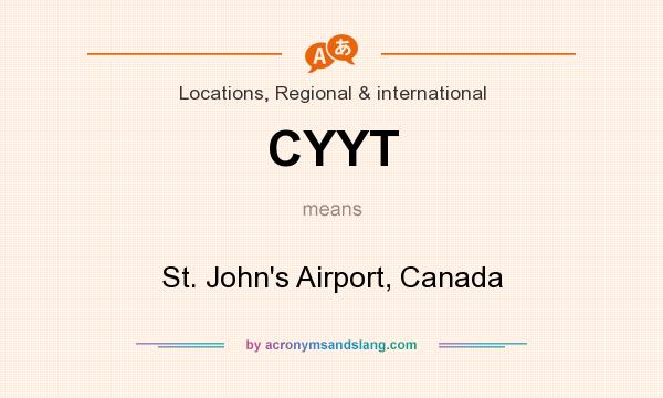 What does CYYT mean? It stands for St. John`s Airport, Canada