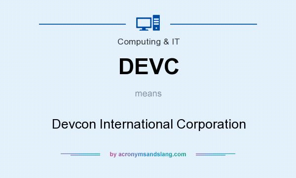 What does DEVC mean? It stands for Devcon International Corporation
