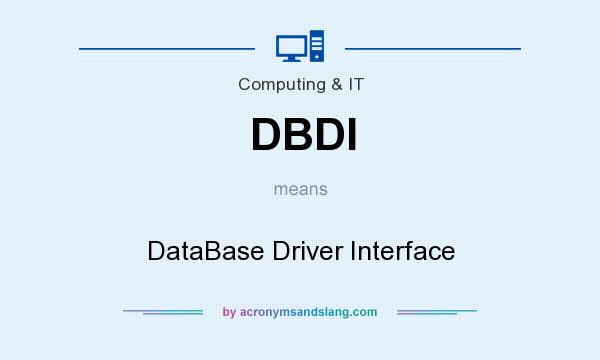What does DBDI mean? It stands for DataBase Driver Interface