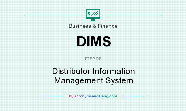 What does DIMS mean? It stands for Distributor Information Management System
