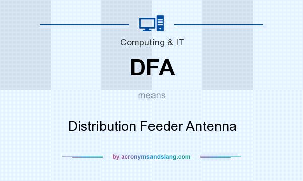 What does DFA mean? It stands for Distribution Feeder Antenna