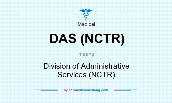 What does DAS (NCTR) mean? It stands for Division of Administrative Services (NCTR)
