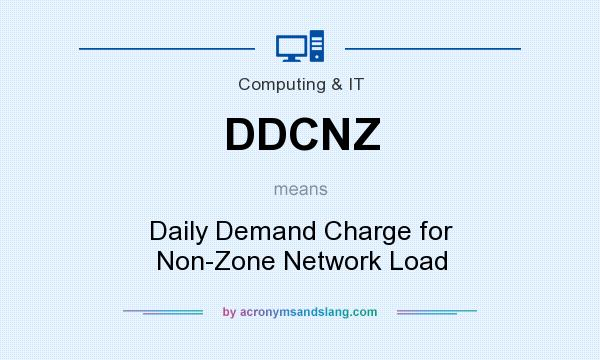 What does DDCNZ mean? It stands for Daily Demand Charge for Non-Zone Network Load