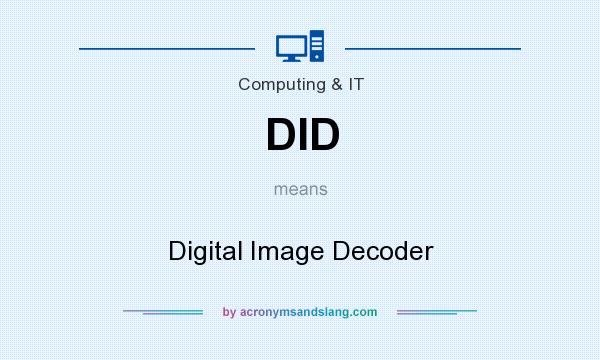 What does DID mean? It stands for Digital Image Decoder