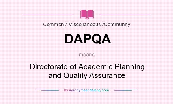 What does DAPQA mean? It stands for Directorate of Academic Planning and Quality Assurance